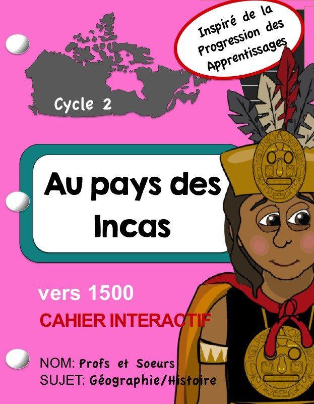 Profs et Soeurs/ cahier interactif en géographie, histoire: Les Incas