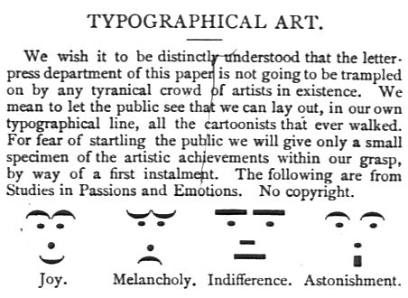 Emoticons from the 1880S: Typographic Art, Victorian Emoticon, Newspaper Emoticon, Art Emoticon, 19Th Century, Emoticono Con, Los Emoticono, 1881 Emoticon, Puck Magazines