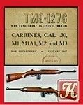 Carbines, Cal., .30 M1, M1A1, M2, and M3