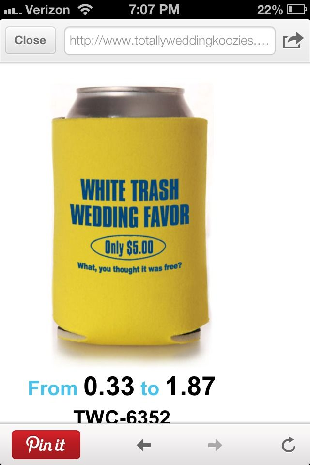 obviously the koozie wouldnt say white trash wedding favour.. but this would be a sweet wedding favour!!