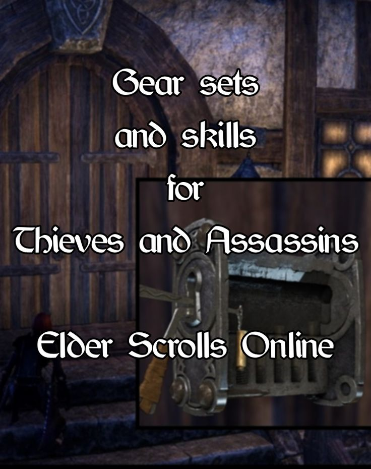 click through for all Gear sets and skills to be the best thief and assassin, #elderscrolls