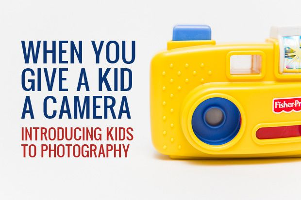 Do's & Don'ts of Introducing Kids to Photography