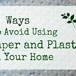 Avoid Using So Much Paper & Plastic ~ Some Handy Tips! - Canadian Basics