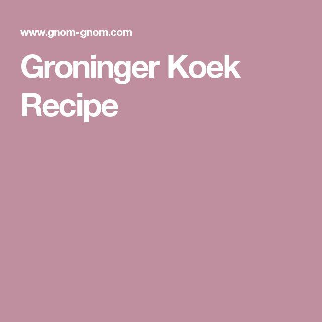 Groninger Koek Recipe