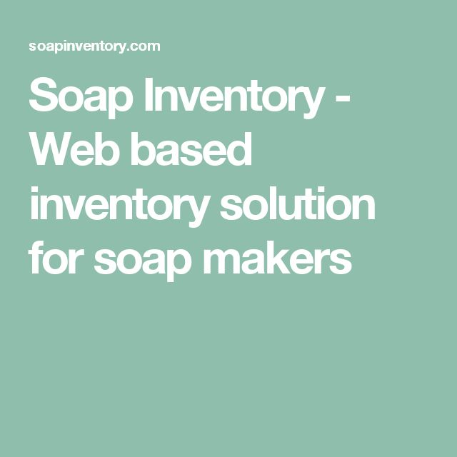 Soap Inventory - Web based inventory solution for soap makers
