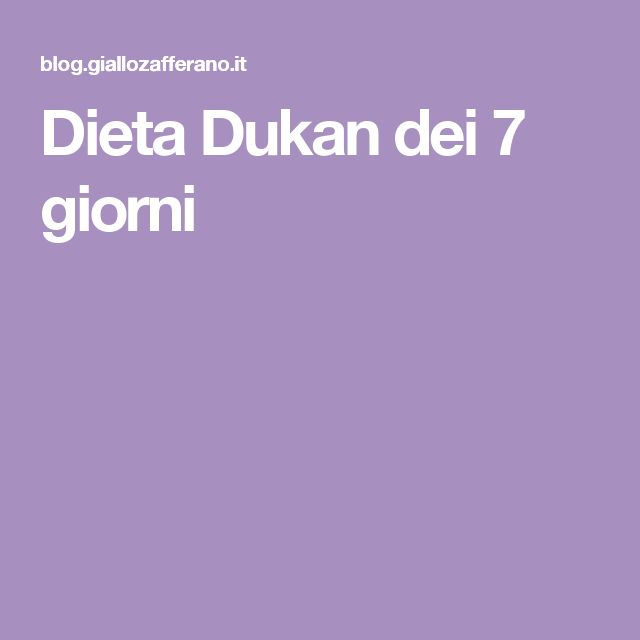 Dieta Dukan dei 7 giorni