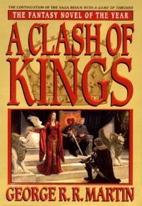 The second book in George Martin's saga 'A Song of Ice and Fire'. The Season 2 storyline of HBO's Game of Thrones series.