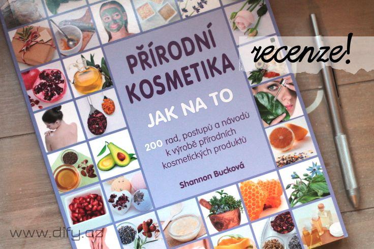 """Několik posledních večerů jsem vyhradila čas před spaním pohádkový knížce… Jmenuje se """"Přírodní kosmetika – Jak na to – 200 rad, postupů a návodů k výrobě přírodních kosmetických produktů"""" a je to jedna z mála knih na tohle téma, který…Čtěte dále ›"""
