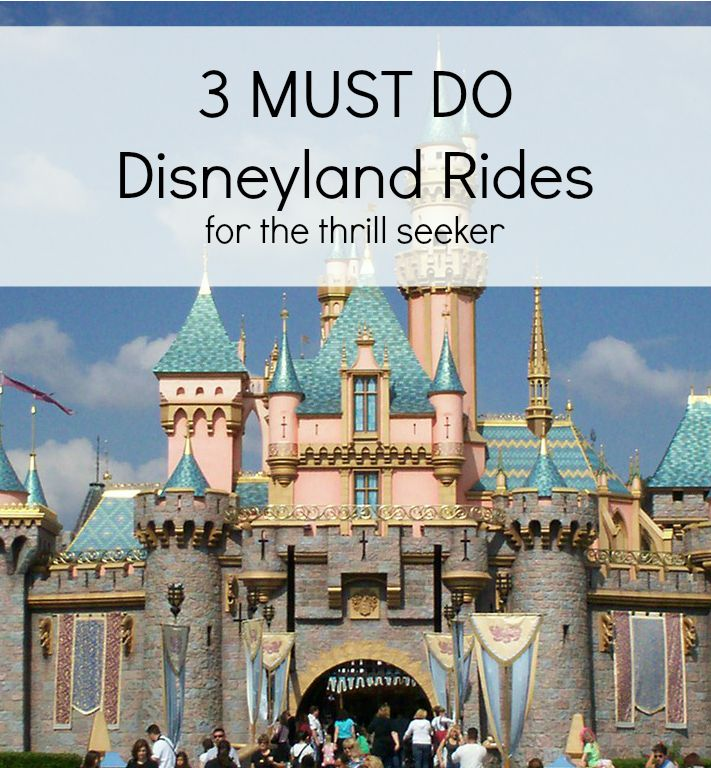 Stargazing Wishes In Anaheim Ca: 3 MUST DO Rides At Disneyland For The Thrill Seeker