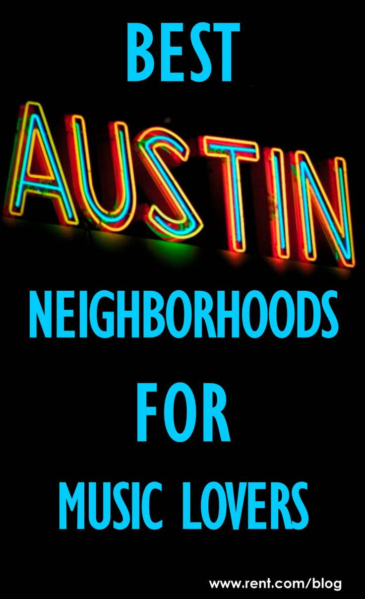 Austin, Texas is the self-proclaimed Live Music Capital of the World. Rent.com lists the best #Austin neighborhoods for music lovers. [Rent.com Blog]