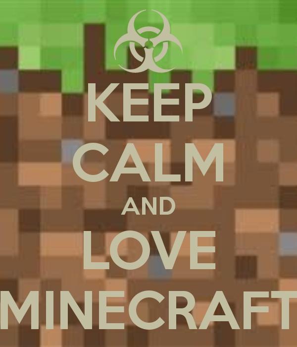 keep calm and love minecraft   Keep Calm   Pinterest ...