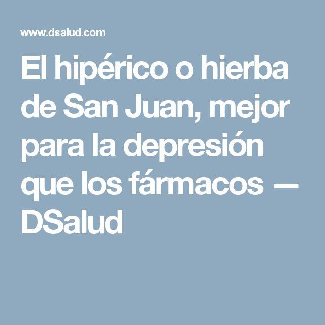 El hipérico o hierba de San Juan, mejor para la depresión que los fármacos — DSalud