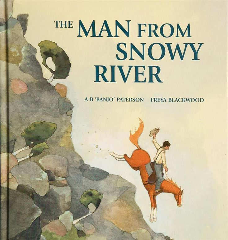 The Man from Snowy River- There is no greater Australian bush hero than the man from Snowy River, and no greater bush legend than his famous downhill ride