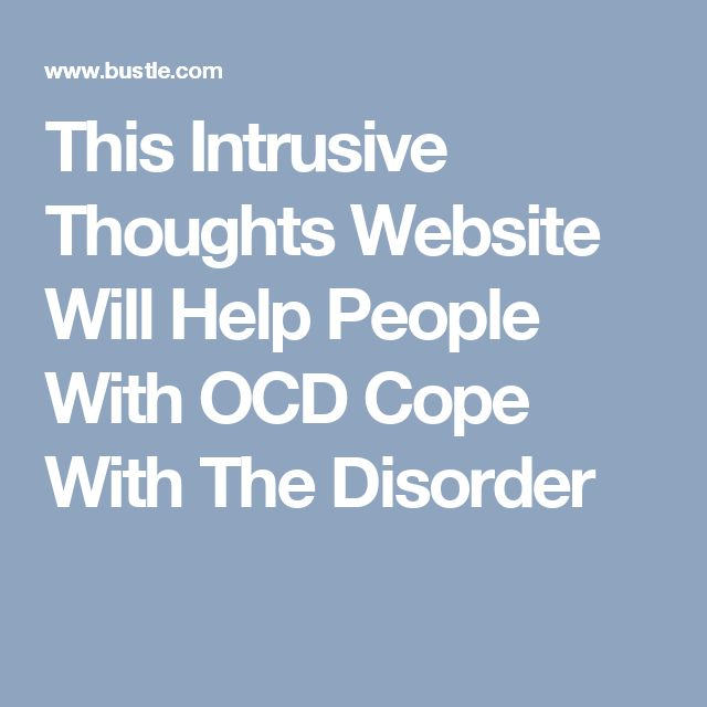 This Intrusive Thoughts Website Will Help People With OCD Cope With The Disorder