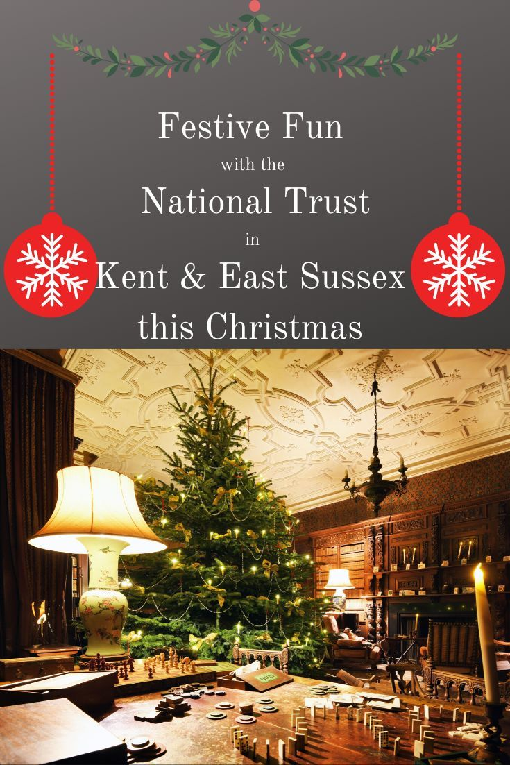 Festive Fun With The National Trust In Kent And East Sussex This Christmas Mom Advice Parenting First Time Moms