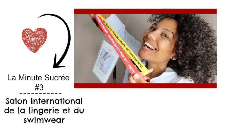 La Minute Sucrée #3 • Salon International de la Lingerie et du Swimwear ...
