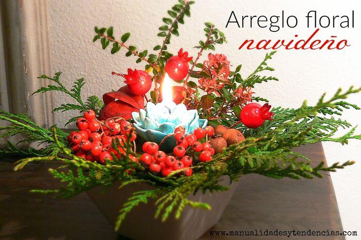 Arreglo floral navideño / Christmas floral arrangement www.manualidadesytendencias.com #manualidades #arreglo #floral #centro #mesa #Navidad #Christmas #Noël #centerpiece #centredetable #centre #table #floralart #decoración #Homedecor