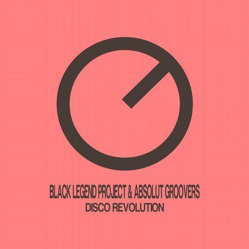 Black Legend Project & Absolut Groovers - Disco Revolution (Original Mix)