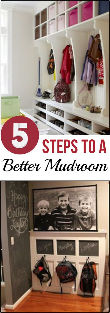 5 Steps to a Better Mudroom- Mudroom ideas, tips, organization and ways to make your mudroom more functional.