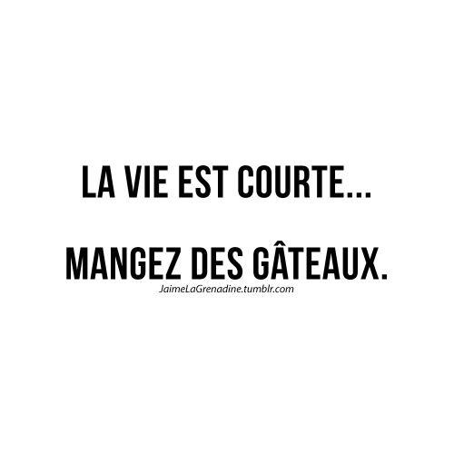 La vie est courte… Mangez des gâteaux - #JaimeLaGrenadine #citation #punchline #lavie