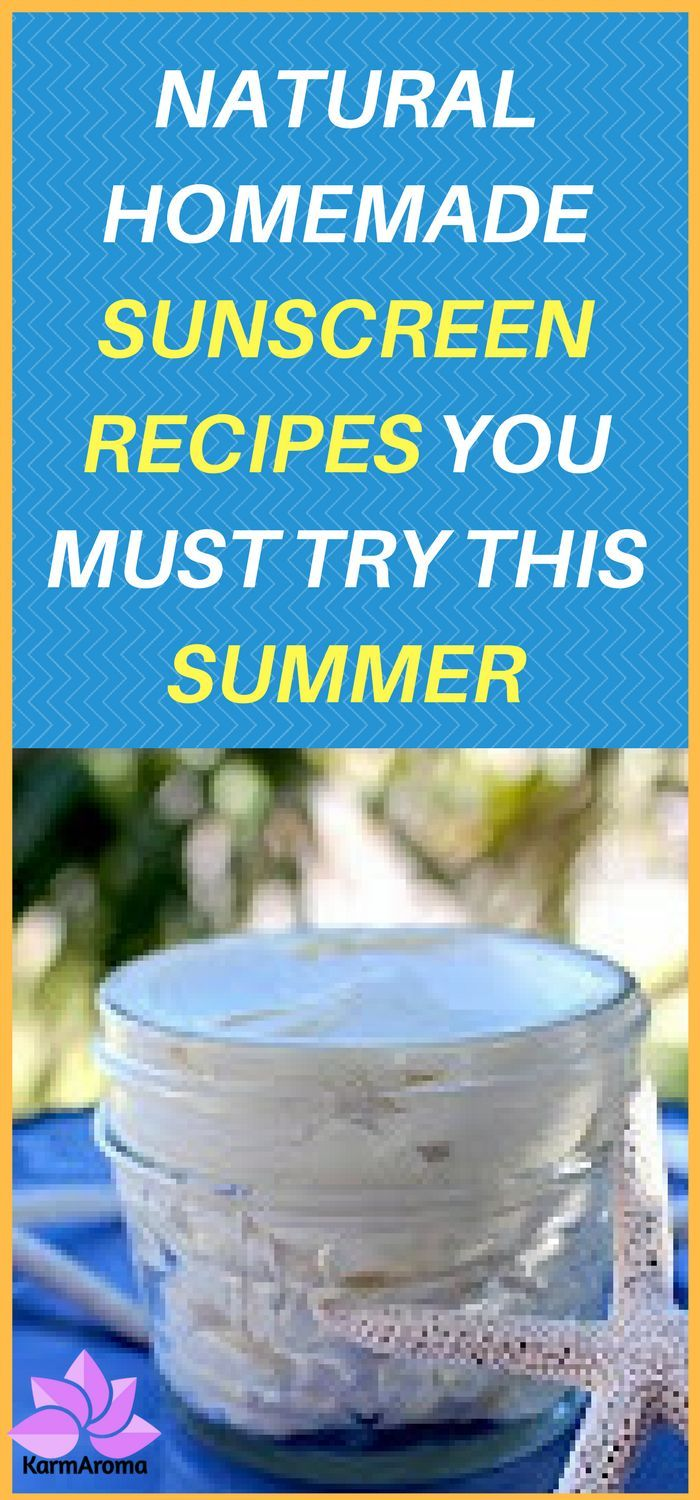 Natural Homemade Sunscreen Recipes You Must Try this Summer