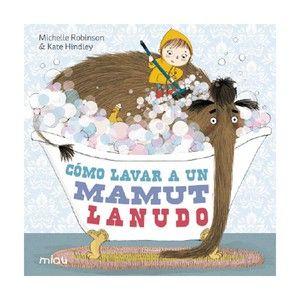 """Cuentos infantiles: """"Cómo lavar a un mamut lanudo"""" de Michelle Robinson y Kate Hindley, editado por #EdicionesJaguar. La reseña en:http://www.boolino.com/es/libros-cuentos/como-lavar-un-mamut-lanudo/"""