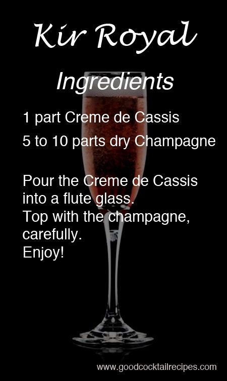 The Kir Royale drink is made with two basic ingredients: champagne and creme de cassis. Enjoy!