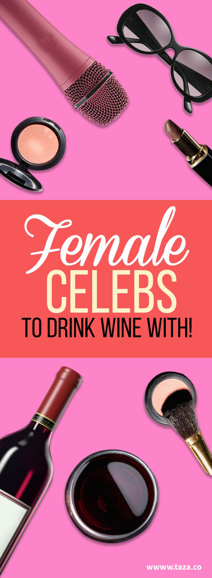 Ever imagine drinking wine with the celebs? Here our are top female celebrities to drink wine with!  #rose #shiraz #cabernet #white #red #vino #singer #producer #activist #actor #talk #show #ellen #beyonce #cameron #diaz #mila #kunis #women #feminism