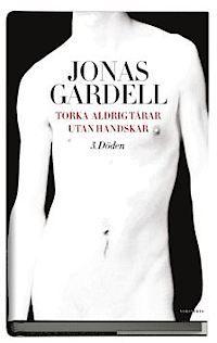 Torka aldrig tårar utan handskar, del 3: Döden av Jonas Gardell