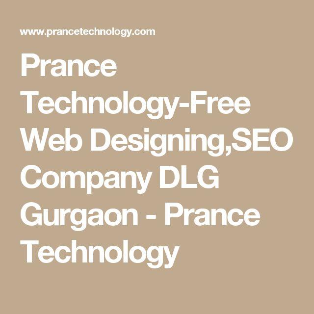 Prance Technology-Free Web Designing,SEO Company DLG Gurgaon - Prance Technology