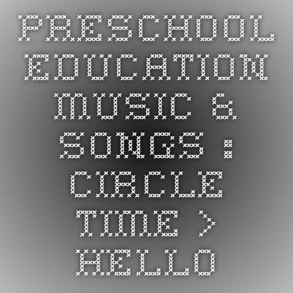 Preschool Education Music & Songs : Circle Time > Hello songs