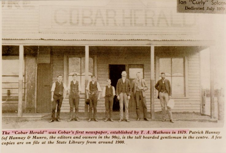 Cobar Herald was Cobar`s first newspaper started by Old T.A. Mathews in 1879..