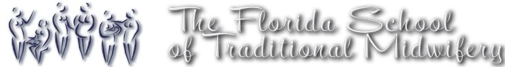 The Florida School of Traditional Midwifery - FSTM, a California approved program