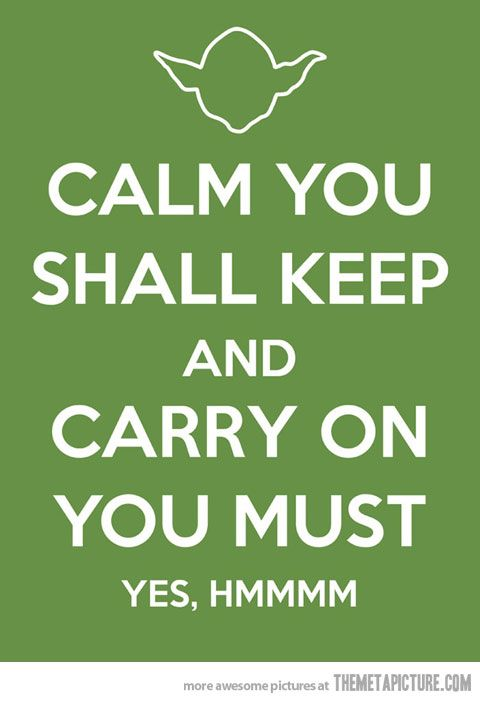 May the fourth be with you.Starswars, Word Of Wisdom, Quote, Keep Calm Posters, Yoda, Star Wars, Keepcalm, Stars Wars, Wise Words
