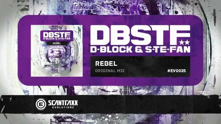 D-Block & S-te-Fan - Rebel (HQ Preview)