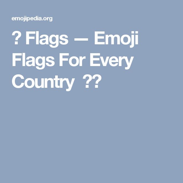 🎌 Flags —Emoji Flags For Every Country 🇳🇿