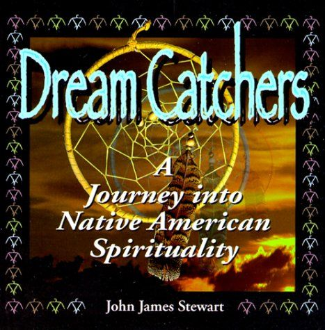 115 best books images on pinterest native american native dream catchers journey into native american spirituality john james stewart 0797190001145 amazon fandeluxe Gallery