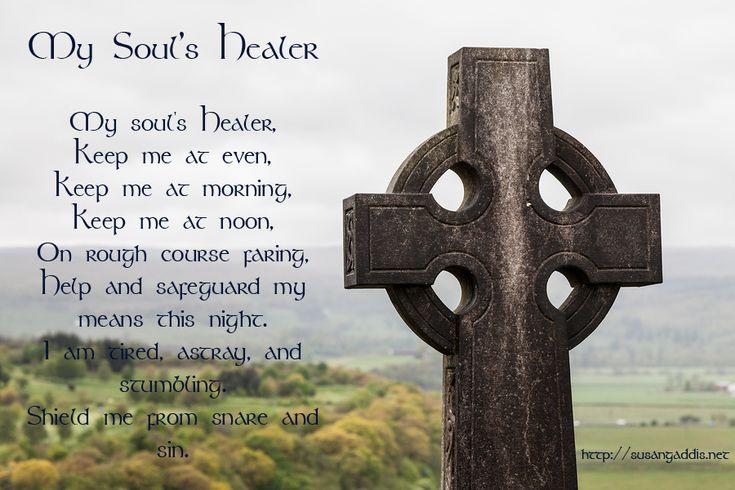 My Soul's Healer: Celtic prayer for emotional healing. #prayer #god #Celtic_Christianity