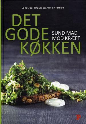 Det gode køkken - sund mad mod kræft af Lene Juul Bruun, ISBN 9788756793063