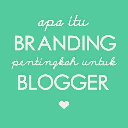 Apa itu branding? pentingkah untuk blogger? penjelasan dalam bahasa mengenai branding  ienaabsharina.blogspot.com