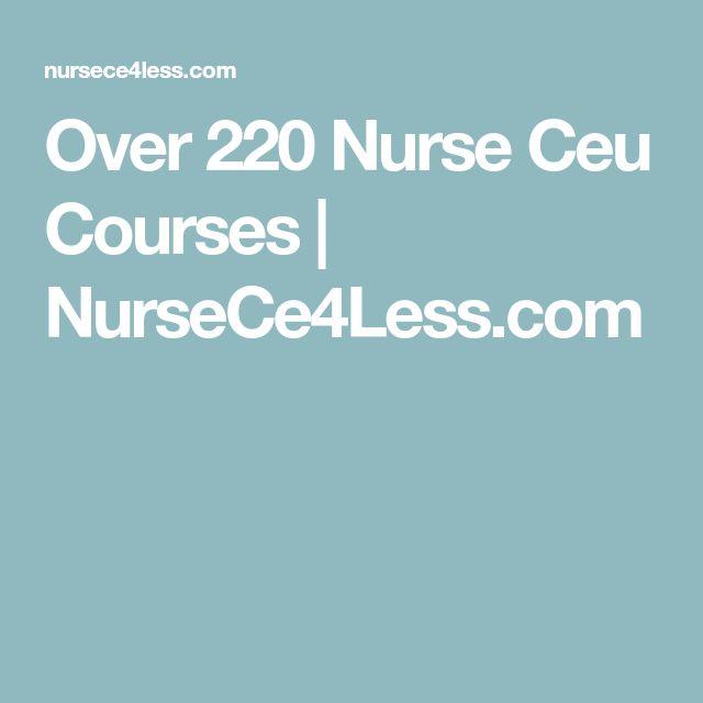 Over 220 Nurse Ceu Courses | NurseCe4Less.com