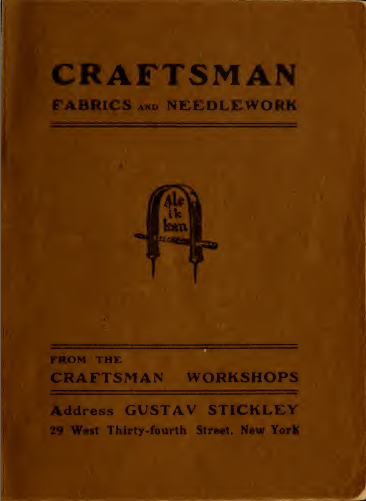 Craftsman fabrics and needlework from the Craftsman workshops by Stickley, Gustav.
