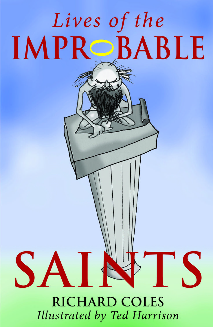 Lives of the Improbable Saints by Richard Coles, illustrated by Ted Harrison.