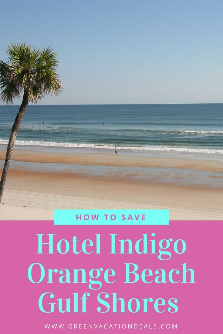 Hotel Indigo Orange Beach Gulf Shores Alabama Deal Green Vacation Deals Gulf Shores Alabama Vacation Beautiful Beach Vacations Orange Beach