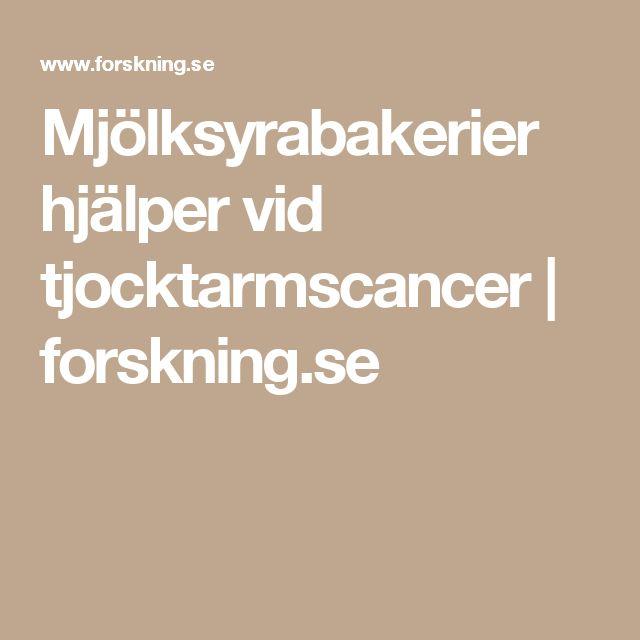 Mjölksyrabakerier hjälper vid tjocktarmscancer | forskning.se