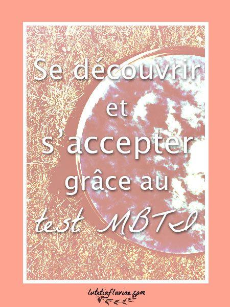 Apprenez à mieux vous connaitre grâce à ce célèbre test de personnalité ! Le test #MBTI m'a permis de me découvrir et de m'accepter telle que je suis ! Découvrez quel est votre profil sur lutetiaflaviae.com !