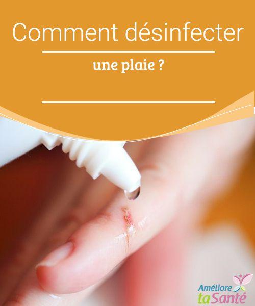Comment désinfecter une plaie ?  Vous vous êtes blessé ? Pour éviter de possibles infections et des complications, il vaut mieux savoir comment désinfecter une plaie !