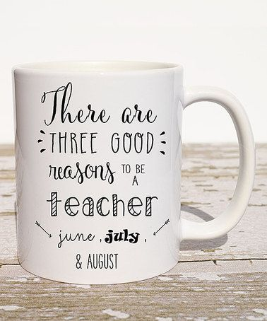 Look what I found on #zulily! 'Three Good Reasons to be a Teacher' Mug #zulilyfinds
