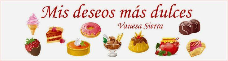 Mis deseos más dulces | Vanesa Sierra. Bloj de cocina, recetas sencillas
