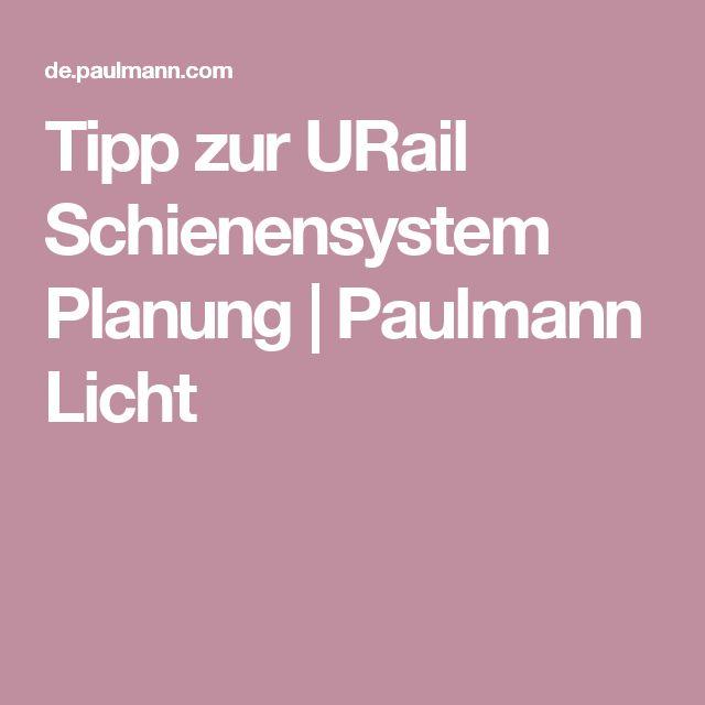 Tipp zur URail Schienensystem Planung   Paulmann Licht